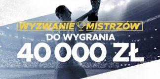 Wyzwanie Mistrzów Betclic. 40000 PLN do wygrania!